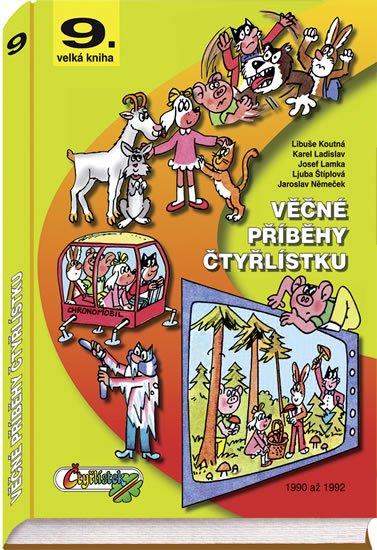 Štíplová Ljuba, Němeček Jaroslav,: Věčné příběhy Čtyřlístku z let 1990 -1992 / 9. velká kniha