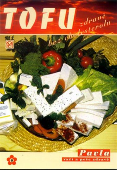 Momčilová Pavla: Tofu zdravě bez cholesterolu