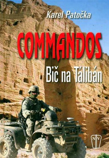 Patočka Karel: Commandos - bič na Taliban