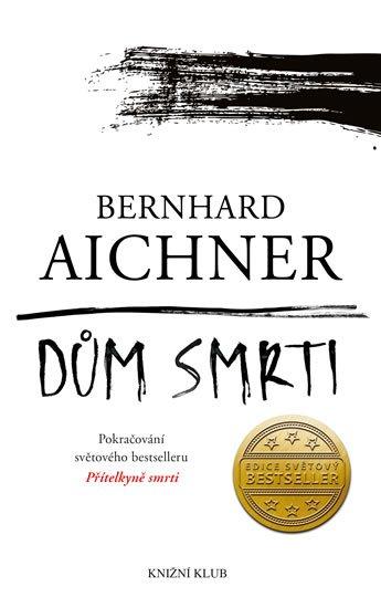 Aichner Bernhard: Dům smrti