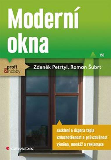 Petrtyl Zdeněk, Šubrt Roman: Moderní okna