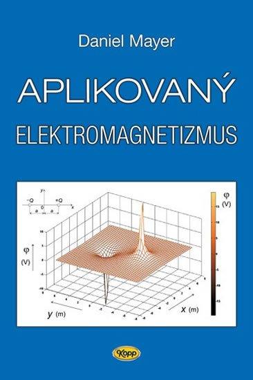 Mayer Daniel: Aplikovaný elektromagnetizmus - 2. vydání