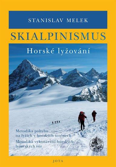 Melek Stanislav: Skialpinismus - Horské lyžování