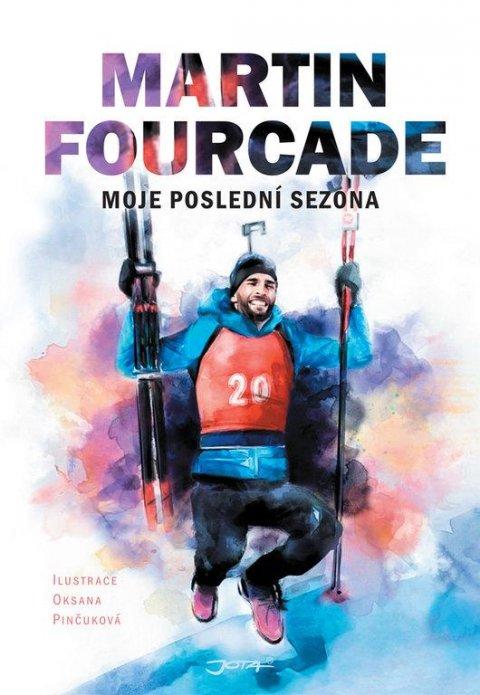 Fourcade Martin: Martin Fourcade - Moje poslední sezóna
