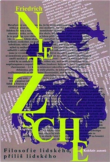 Nietzsche Friedrich: Filosofie lidského, příliš lidského