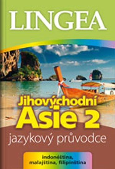 kolektiv autorů: Jihovýchodní Asie 2 - jazykový průvodce (indonéština, malajština, filipínšt