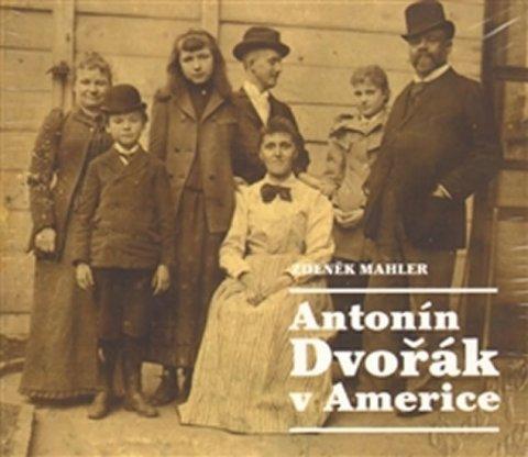 Mahler Zdeněk: Antonín Dvořák v Americe - 2CD