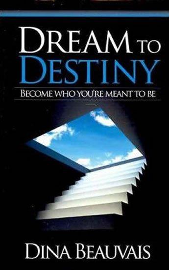 Beauvais Dina: Dream to Destiny