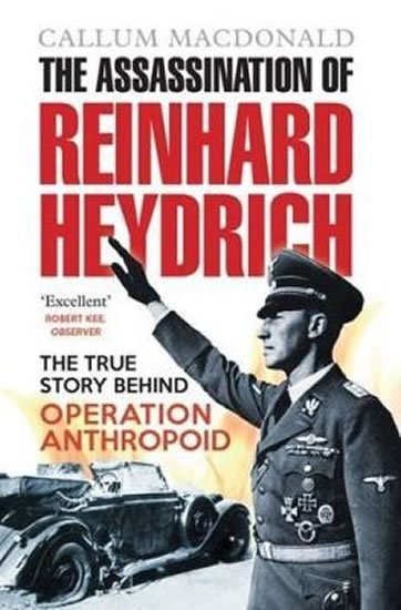 MacDonald Callum: The Assassination of Reinhard Heydrich