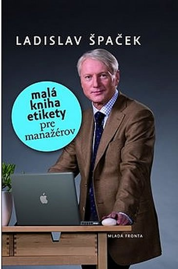 Špaček Ladislav: Malá kniha etikety pre manažérov