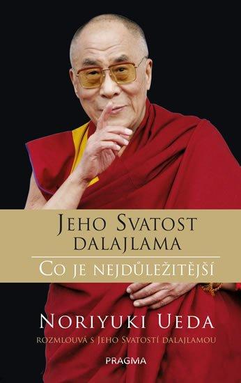 Jeho Svatost dalajlama, Ueda Noriyuki: Dalajlama: Co je nejdůležitější - Rozhovory o hněvu, soucitu a lidském koná