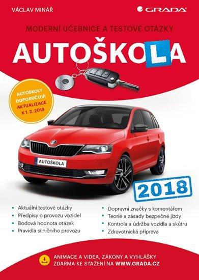 Minář Václav: Autoškola 2018 - Moderní učebnice a testové otázky