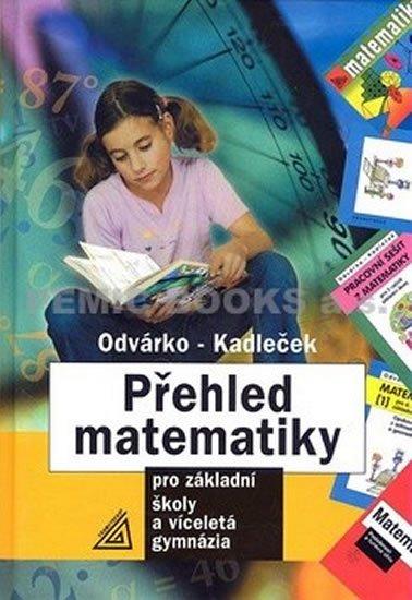 Odvárko Oldřich, Kadleček Jiří: Přehled matematiky pro základní školy a víceletá gymnázia