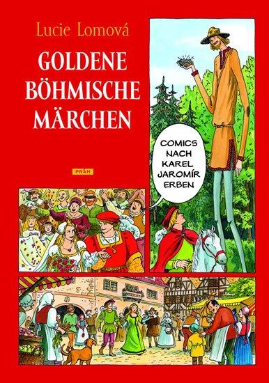 Lomová Lucie: Goldene Böhmische märchen / Zlaté české pohádky (německy)