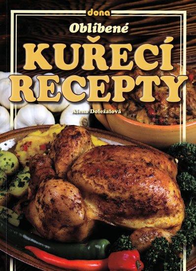 Doležalová Alena: Oblíbené kuřecí recepty