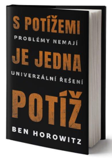 Horowitz Ben: S potížemi je jedna potíž