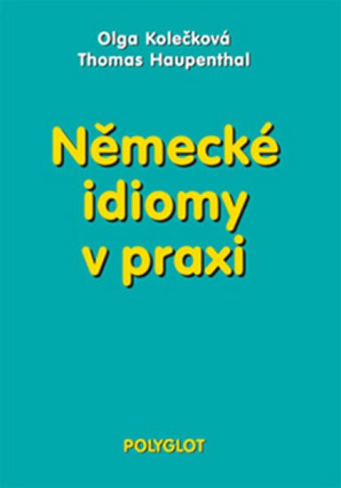 Kolečková Olga: Německé idiomy v praxi