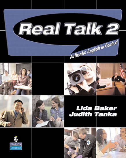 Baker Lida: Real Talk 2: Authentic English in Context Students´ Book