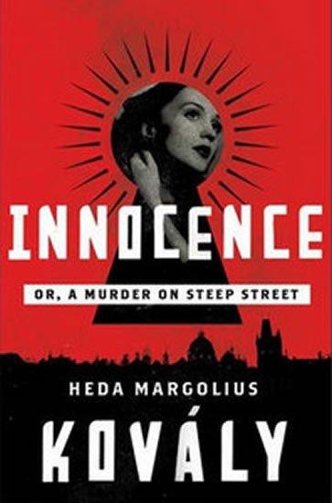 Margoliová-Kovályová Heda: Innocence - Or, Murder on Steep Street - hardback