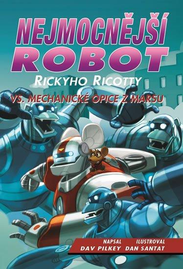 Pilkey Dav: Nejmocnější robot Rickyho Ricotty vs. mechanické opice z Marsu