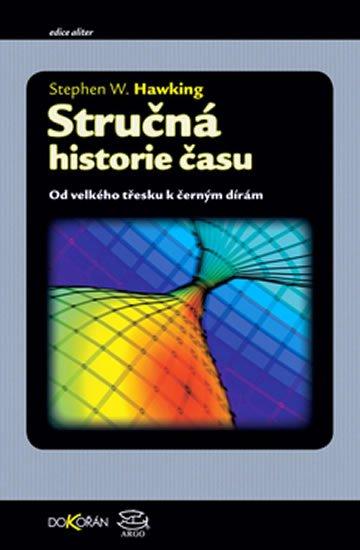 Hawking Stephen W.: Stručná historie času - Od velkého třesku k černým dírám