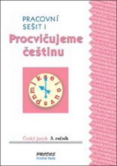 Mikulenková a kolektiv Hana: Procvičujeme češtinu pracovní sešit pro 3. ročník 1. díl - 3. ročník