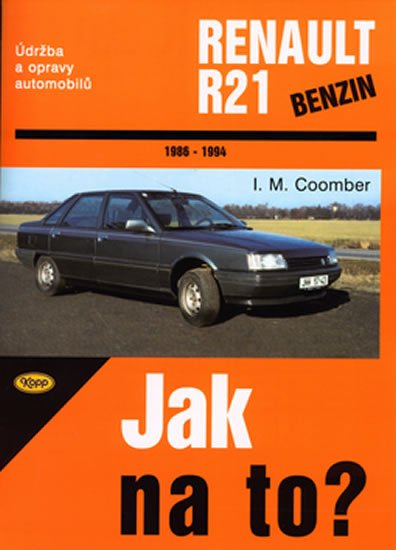 Coomber M.I.: Renault R21/benzín - 1986 - 1994 - Jak na to? - 51.