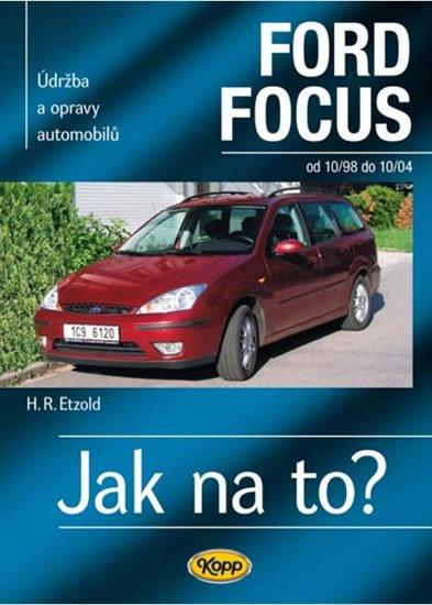 Etzold Hans-Rudiger Dr.: Ford Focus 10/98 - 10/04 - Jak na to? - 58.