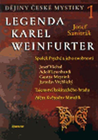 Sanitrák Josef: Dějiny české mystiky 1. - Legenda Karel Weinfurter