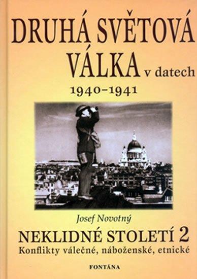 Novotný Josef: Druhá světová válka v datech: Neklidné století - 2.díl 1940-1941