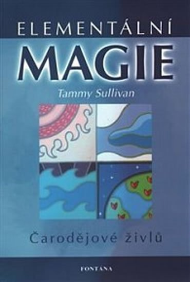 Sullivan Mark T.: Elementální magie - čarodějové živlů