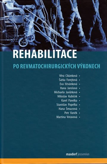 kolektiv: Rehabilitace po revmatochirurgických výkonech