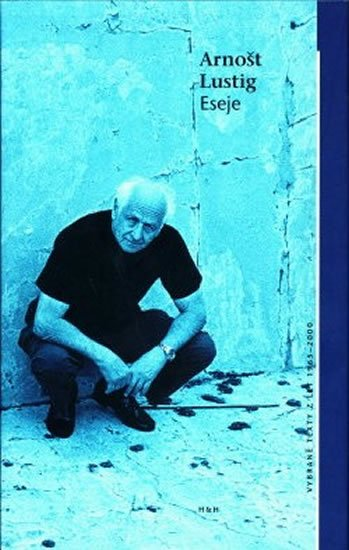 Lustig Arnošt: Eseje - Vybrané texty z let 1965 - 2000