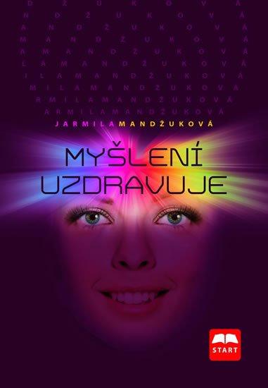 Mandžuková Jarmila: Myšlení uzdravuje