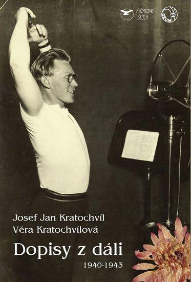 Kratochvíl Josef Jan, Kratochvílová Věra: Dopisy z dáli (1940-1943)
