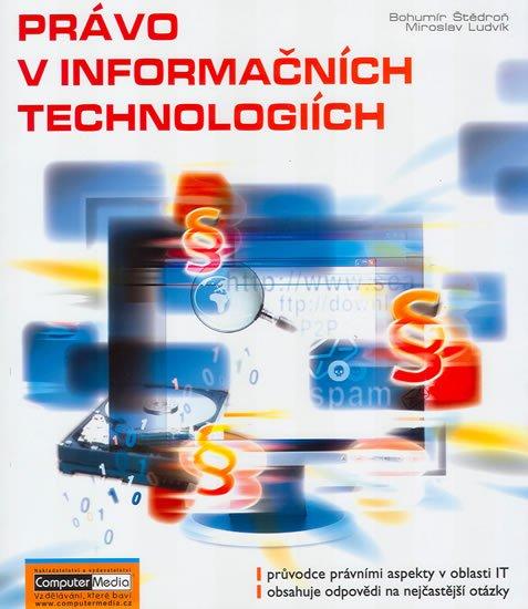 Štědroň Bohumír: Právo v informačních technologiích