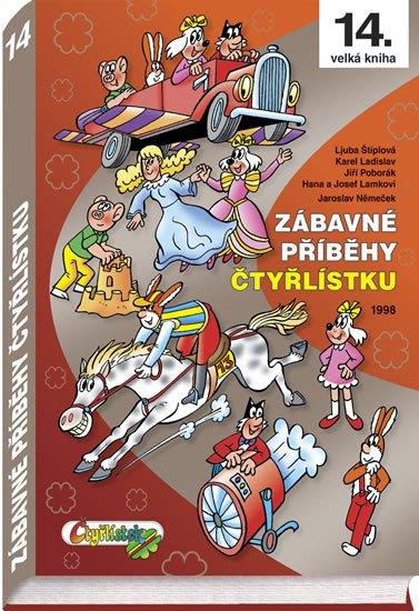 Němeček J.,Štíplová L., Lamkovi H a J., Ladislav K., Poborák: Zábavné příběhy Čtyřlístku 1998