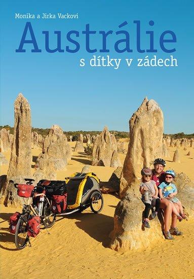 Vackovi Monika a Jirka: Austrálie s dítky v zádech