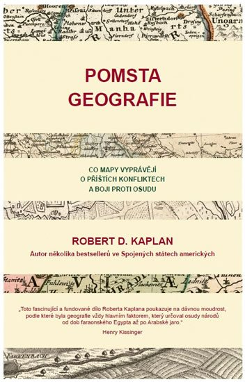 Kaplan Robert: Pomsta geografie