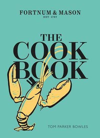 Bowles Tom Parker: The Cook Book - Fortnum & Mason