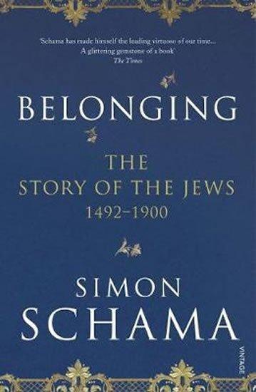 Schama Simon: Belonging : The Story of the Jews 1492-1900