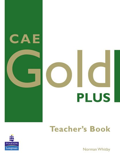 Whitby Norman: CAE Gold Plus 2008 Teacher´s Resource Book
