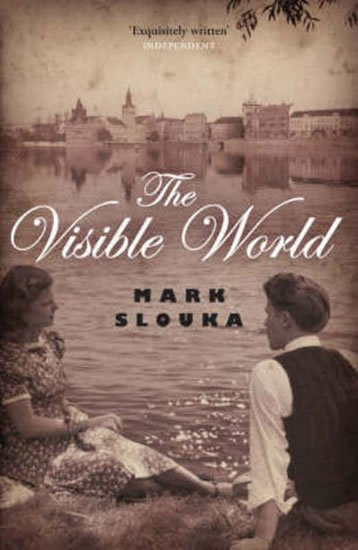 Slouka Mark: The Visible World