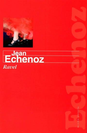 Echenoz Jean: Ravel