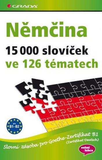 Reimann Monika: Němčina 15 000 slovíček ve 126 tématech - Slovní zásoba pro Goethe–Zertifik