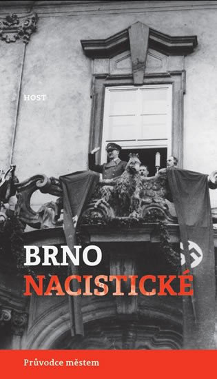 Brummer Alexandr, Konečný Michal,: Brno nacistické - Průvodce městem