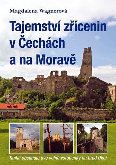 Wagnerová Magdalena: Tajemství zřícenin v Čechách a na Moravě (kniha obsahuje dvě volné vstupenk