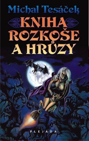 Tesáček Michal: Kniha rozkoše a hrůzy