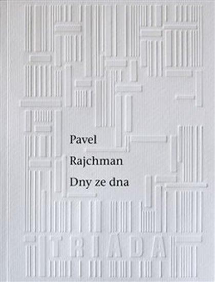 Rajchman Pavel: Dny ze dna