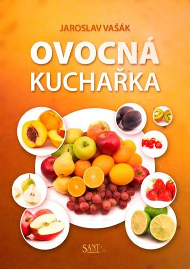 Vašák Jaroslav: Ovocná kuchařka